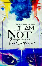 I'm Not Him by HotaruBlUee