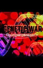 GW: Genetic War by hungergamessin
