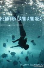 Heart of Land and Sea | a Larry Stylinson fantasy AU by SecretRondezlous