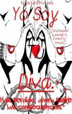 """""""Yo Soy tu Diva"""" by KarlaFRicoG"""