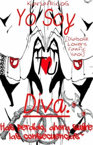 """""""Yo Soy tu Diva"""""""