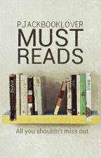 Must Reads by PJackbooklover