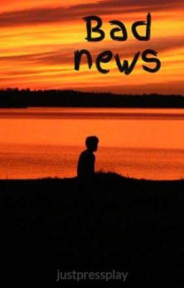 Bad news by justpressplay