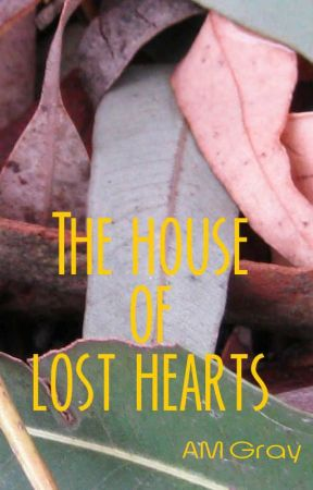 The House of Lost Hearts by mtramg
