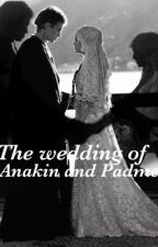 The Wedding of Anakin and Padme by famoustarwars