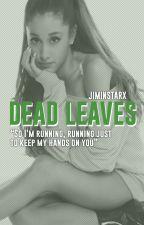 Dead Leaves • Knj × Ksj by jiminstarx