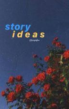 story ideas  by spicytofuu