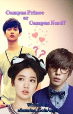 Campus Prince or Campus Nerd? -(Ongoing) by aikaterine_GodsAngel