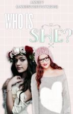 Who is She? || LJP (EDITING) by AnnieSweetPaynez16
