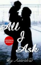 ALL I ASK (One Shot) by AsarahD