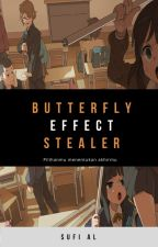 Butterfly Effect: Stealer by SufiAL