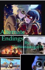 Alternate Endings by Thetwotasksgirl14
