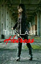 Third Gen. Series #1: The Last Heiress (Completed) by YuriMaeChan