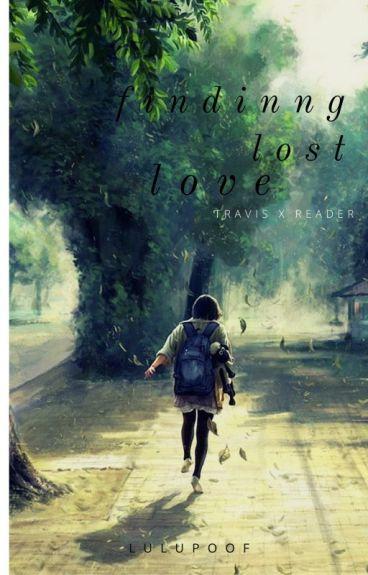 finding lost love | Travis x Reader (Hiatus)