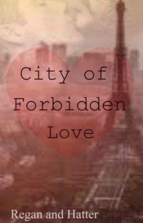 The City of Forbidden Love by NoRune4HeartBreak