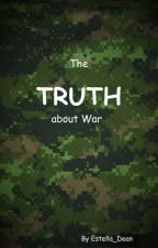 The TRUTH about WAR by Estella_Dean