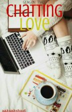 Chatting Love-2 (Completed ✔) by aakanksha16