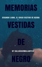 Memorias Vestidas De Negro. (Dominik Santorski) EDITANDO by CallousedWallaby112