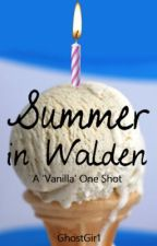 Summer in Walden - A 'Vanilla' One Shot by GhostGir1