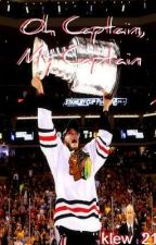 Oh Captain, My Captain (Jonathan Toews FanFic) by livinthathockeylife