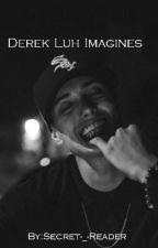 Derek luh imagines ON BREAK by Narek_Maluh