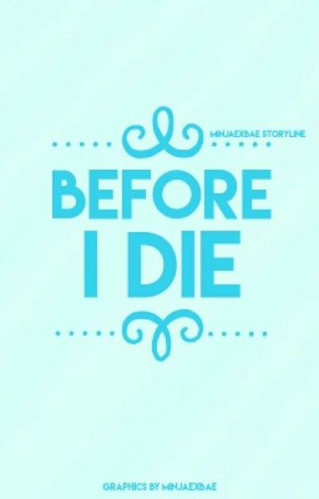 Before I Die (Complete)