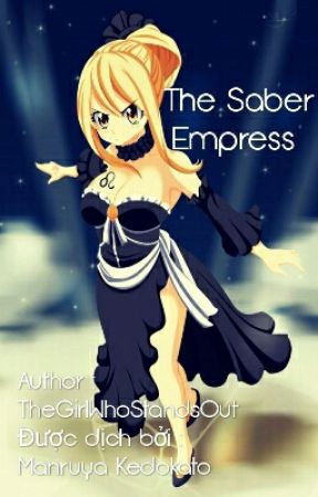[ Fic Dịch ] The Saber Empress by Pixel_Morphieus