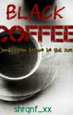 Black Coffee by quintaniashr