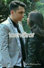 """LOVE in Silence"" by afifahachx"