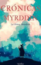 Crónicas Myrddin: La Ultima Heredera. (Reescribiendo) by Nyridian