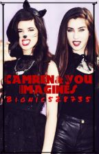 Camren/You Imagines by Bionic528736