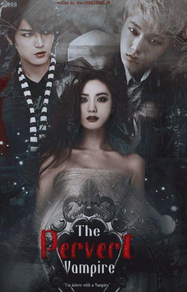 The Pervert Vampire