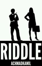 RIDDLE! by AkhmadKamil