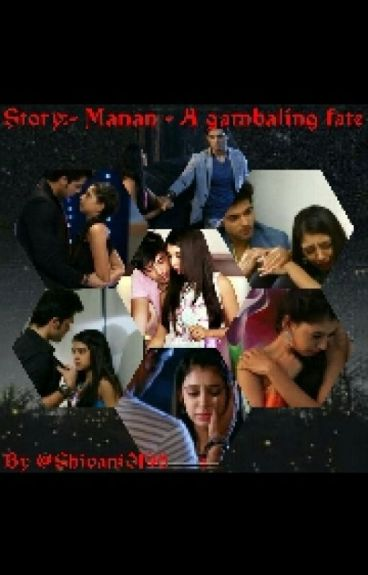 Manan - A Gambling Fate (On Hold)