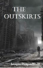 The Outskirts (slow updates) by ImagineDragonflies16