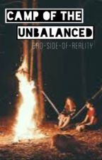 Camp of the Unbalanced (girlxgirl) ON HOLD by bad-side-of-reality