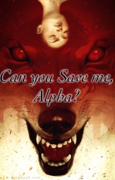 Can you Save me, Alpha?