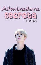 Admiradora secreta |Park Jimin| by -Jaehwansc