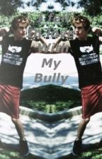 I fell in love with my bully im5 by mrscolependery