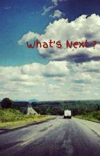 What's Next ? by bebyrocknroll