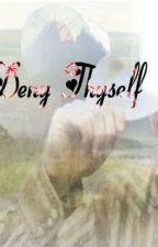 Deny Thyself by LadyRosabella