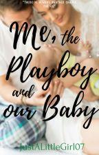 You're a DADDY, Mr. Playboy! by JustALittleGirl07
