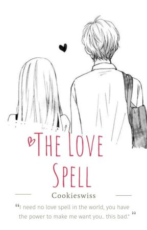 The Love Spell (On Going) by Cookieswiss