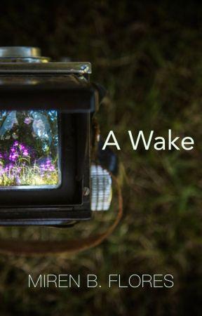 A Wake by mirenbflores