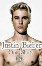 Justin Bieber One Shots (BXB) by Cashwithaheart