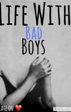 Life With Bad Boys by LateOnLove
