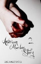 American Murder Story 2. {DOKONČENO} by aslosarova