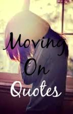 Moving On Quotes by Keight_18