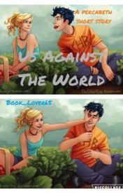 Us against the world by Book_Lover65