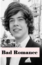 Bad Romance (Harry Styles Fan Fiction) by caxnsu